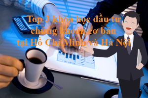 Khóa học đầu tư chứng khoán cơ bản TPHCM và Hà Nội