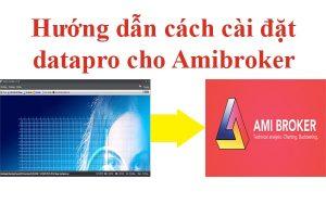 Hướng dẫn cách cài đặt datapro cho Amibroker
