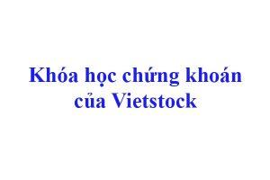 Khóa học chứng khoán Vietstock
