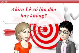 Đánh giá Akira Lê lừa đảo hay không?