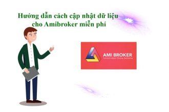 Hướng dẫn cách cập nhật dữ liệu cho Amibroker miễn phí