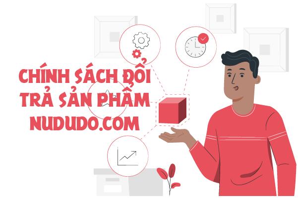Chính sách đổi trả sản phẩm siêu thị chứng khoán nududo.com