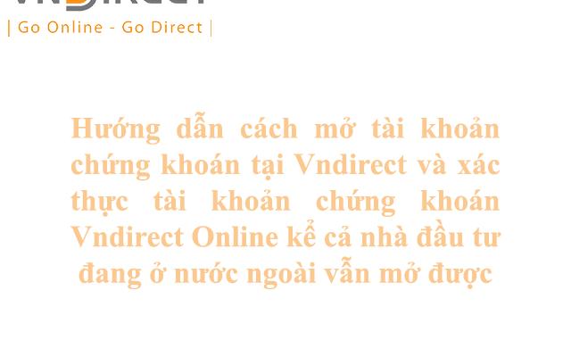 Cach mo tai khoan chung khoan Vndirect Online va cach xac thuc tai khoan