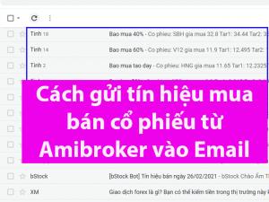 Cach gui tin hieu mua ban co phieu tu Amibroker vao Email